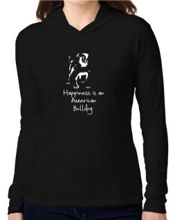 Happiness is a American Bulldog Hooded Long Sleeve T-Shirt Women