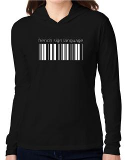 French Sign Language barcode Hooded Long Sleeve T-Shirt Women