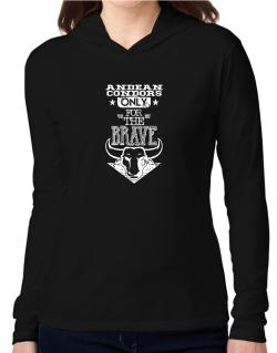 Andean Condors Only for the Brave Hooded Long Sleeve T-Shirt Women