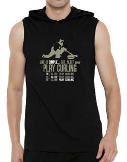 """ Life is simple... eat, sleep and play Curling "" Hooded Sleeveless T-Shirt - Mens"