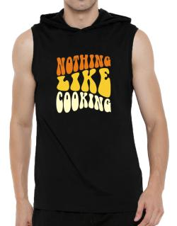Nothing Like Cooking Hooded Sleeveless T-Shirt - Mens