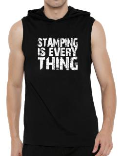 Stamping Is Everything Hooded Sleeveless T-Shirt - Mens