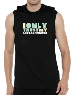 I Only Trust My Andean Condor Hooded Sleeveless T-Shirt - Mens