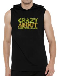 Crazy About Skipping Class Hooded Sleeveless T-Shirt - Mens