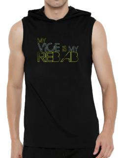 My Vice Is My Rebab Hooded Sleeveless T-Shirt - Mens
