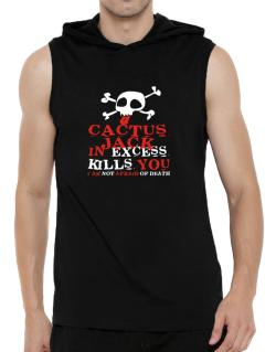 Cactus Jack In Excess Kills You - I Am Not Afraid Of Death Hooded Sleeveless T-Shirt - Mens