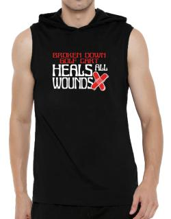 Broken Down Golf Cart  heals All Wounds Hooded Sleeveless T-Shirt - Mens