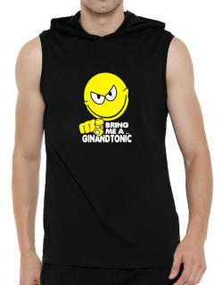 Bring Me A ... Gin And Tonic Hooded Sleeveless T-Shirt - Mens