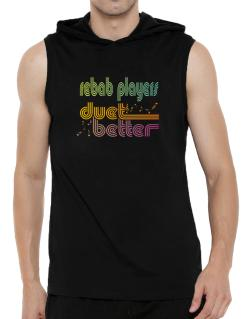 Rebab Players Duet Better Hooded Sleeveless T-Shirt - Mens