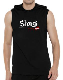 Shogi Is In My Blood Hooded Sleeveless T-Shirt - Mens
