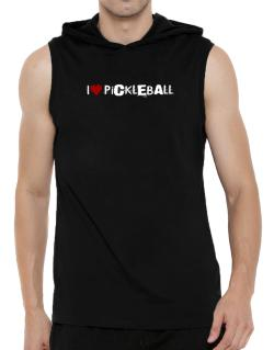 Pickleball I Love Pickleball Urban Style Hooded Sleeveless T-Shirt - Mens