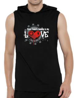 Cross Country Running Is My Love Hooded Sleeveless T-Shirt - Mens