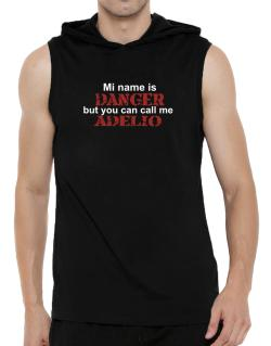 My Name Is Danger But You Can Call Me Adelio Hooded Sleeveless T-Shirt - Mens