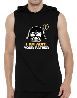 I Am Adit, Your Father Hooded Sleeveless T-Shirt - Mens