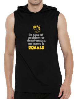 In Case Of Accident Or Drunkenness, My Name Is Ronald Hooded Sleeveless T-Shirt - Mens