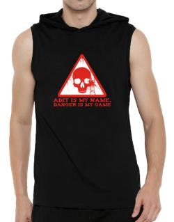 Adit Is My Name, Danger Is My Game Hooded Sleeveless T-Shirt - Mens