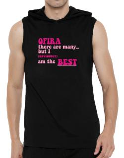 Ofira There Are Many... But I (obviously!) Am The Best Hooded Sleeveless T-Shirt - Mens