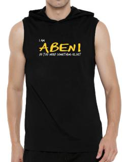 I Am Abeni Do You Need Something Else? Hooded Sleeveless T-Shirt - Mens