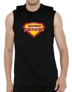 Super Audio Engineer Hooded Sleeveless T-Shirt - Mens