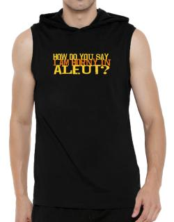 How Do You Say I Am Horny In Japanese ? Hooded Sleeveless T-Shirt - Mens