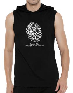 Quebec Sign Language Is My Identity Hooded Sleeveless T-Shirt - Mens