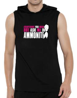 Anything You Want, But Ask Me In Ammonite Hooded Sleeveless T-Shirt - Mens
