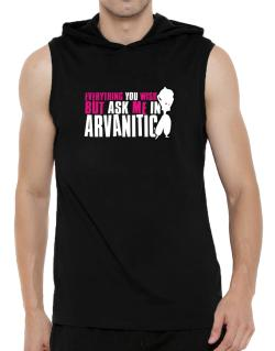 Anything You Want, But Ask Me In Arvanitic Hooded Sleeveless T-Shirt - Mens