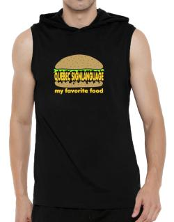Quebec Sign Language My Favorite Food Hooded Sleeveless T-Shirt - Mens