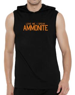 Love Me, I Speak Ammonite Hooded Sleeveless T-Shirt - Mens