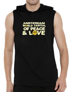 Amsterdam World Capital Of Peace And Love Hooded Sleeveless T-Shirt - Mens