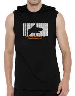 My Best Friend Is A Bolognese Hooded Sleeveless T-Shirt - Mens