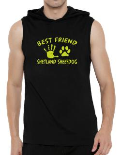 My Best Friend Is My Shetland Sheepdog Hooded Sleeveless T-Shirt - Mens