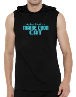 My Best Friend Is A Maine Coon Hooded Sleeveless T-Shirt - Mens