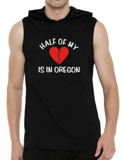 Half Of My Oregon Hooded Sleeveless T-Shirt - Mens