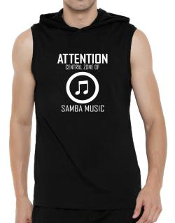 Attention: Central Zone Of Samba Music Hooded Sleeveless T-Shirt - Mens