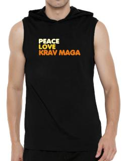 Peace , Love And Krav Maga Hooded Sleeveless T-Shirt - Mens