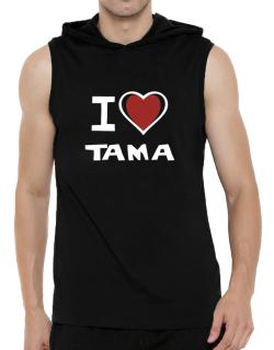 I Love Tama Hooded Sleeveless T-Shirt - Mens
