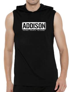 Addison : The Man - The Myth - The Legend Hooded Sleeveless T-Shirt - Mens