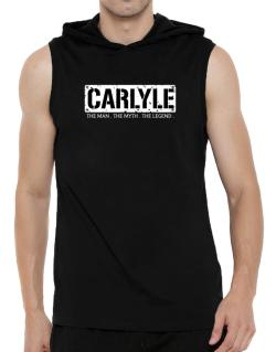 Carlyle : The Man - The Myth - The Legend Hooded Sleeveless T-Shirt - Mens