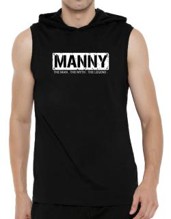Manny : The Man - The Myth - The Legend Hooded Sleeveless T-Shirt - Mens
