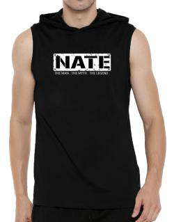 Nate : The Man - The Myth - The Legend Hooded Sleeveless T-Shirt - Mens
