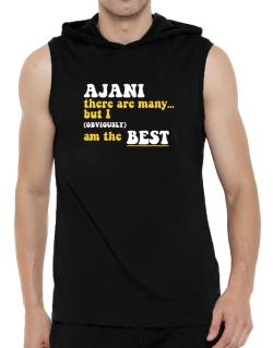 Ajani There Are Many... But I (obviously) Am The Best Hooded Sleeveless T-Shirt - Mens