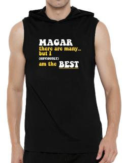 Magar There Are Many... But I (obviously) Am The Best Hooded Sleeveless T-Shirt - Mens