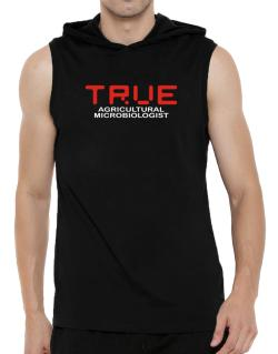True Agricultural Microbiologist Hooded Sleeveless T-Shirt - Mens