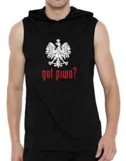 Got Piwo? Hooded Sleeveless T-Shirt - Mens