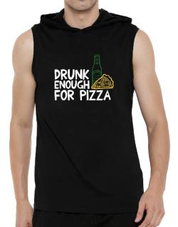 Drunk enough for pizza Hooded Sleeveless T-Shirt - Mens