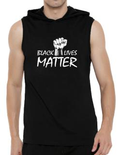 Black lives matter Hooded Sleeveless T-Shirt - Mens