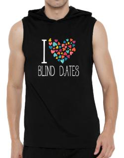 I love Blind Dates colorful hearts Hooded Sleeveless T-Shirt - Mens