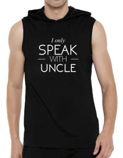 I only speak with Auncle Hooded Sleeveless T-Shirt - Mens