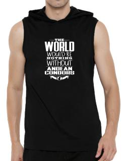 The world would be nothing without Andean Condors Hooded Sleeveless T-Shirt - Mens